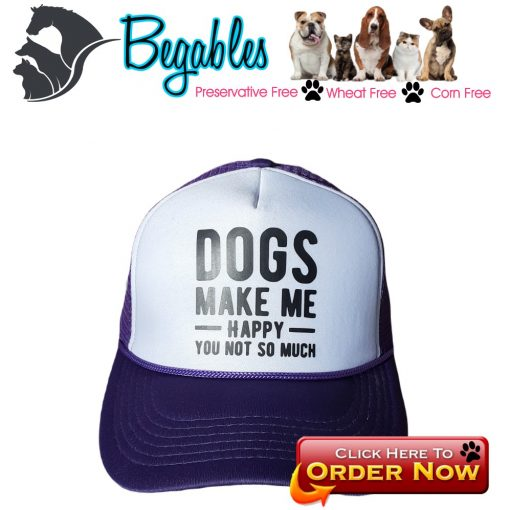 Dogs Make me happy. you not so much . Trucker hat