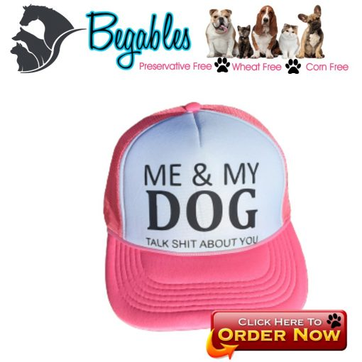me and my dog talk shit about you Trucker hat