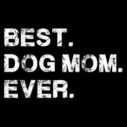 Best dog mom ever shirt