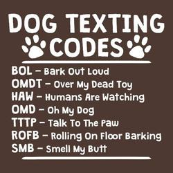 Dog texting codes shirt