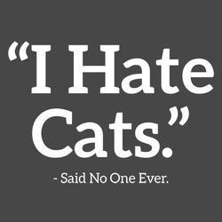 I Hate cats said no one ever shirt