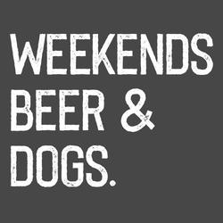 Weekends beer and dogs shirt